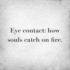 nice Soulmate Quotes :Twin Flame Love Relationship – Making Love With Your Twin Flame Beyond Form The Words, Eye Contact Quotes, Eye Contact Love, Soulmate Signs, Words Quotes, Sayings, Quotes Quotes, Funny Quotes, Scorpio Quotes