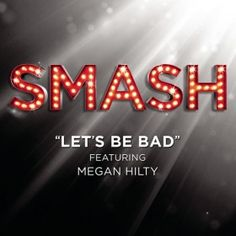 Let's Be Bad - NBC Smash (Megan Hilty) - available on iTunes