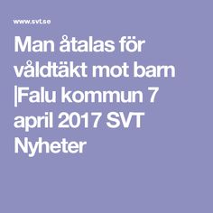 Man åtalas för våldtäkt mot barn |Falu kommun 7 april 2017 SVT Nyheter