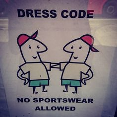 """""""no sports wear allowed"""" #iSawTheSign"""