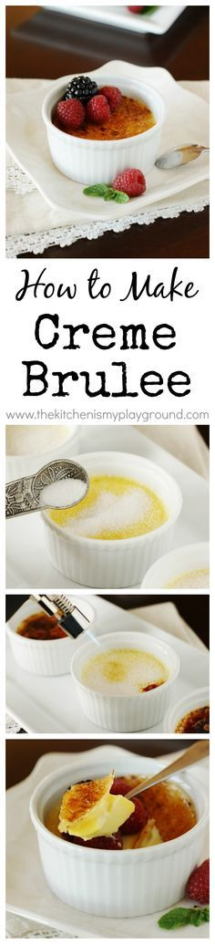 How to Make Creme Brulee ~ it is easier than you think!   www.thekitchenismyplayground.com Trifle Desserts, Mini Desserts, No Bake Desserts, Just Desserts, Delicious Desserts, Yummy Food, Mousse, Electric Oven, Kitchen Torch