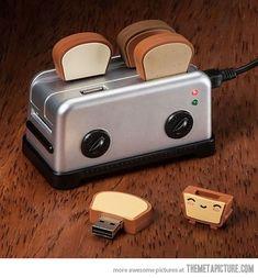 Phaha Toast Flash Drives! Muuusstt haavvveee.
