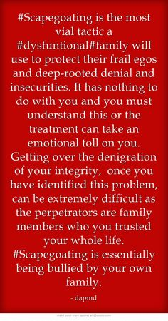 #Scapegoating is the most vial tactic a #dysfuntional#family will use to protect their frail egos and deep-rooted denial and insecurities.