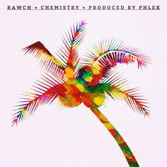Rawch- Chemistry #music #RnB #house #tropical #chill #hiphop #Rawch #Chemistry #Brazil #Miami #college #blog #blogger #Eargasm