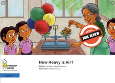 Come along with Lakshmi on an adventure as she tries to weigh air! The perfect book to get your child excited about experimenting with things around there. Author: Yasawini Sampathkumar Illustrator: Shohei Emura Publication: Pratham Books #science #children #airpressure