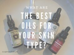 What are the best oils for your skin type? #greenbeauty #sensitiveskin