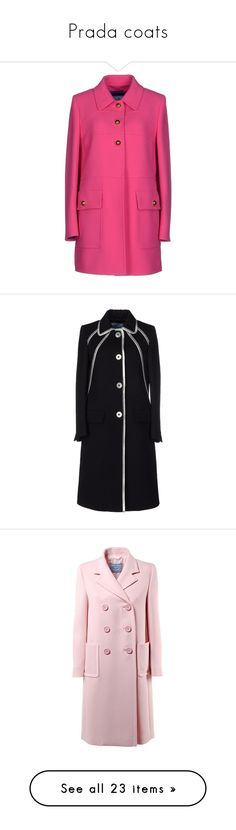 """""""Prada coats"""" by missloveschic ❤ liked on Polyvore featuring outerwear, coats, fuchsia, prada coat, pink coat, single-breasted trench coats, long sleeve coat, prada, black and double breasted woolen coat"""