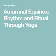 Autumnal Equinox: Rhythm and Ritual Through Yoga