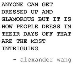 food for thought, fashion styles, dress, alexand wang, fashion quotes