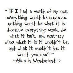 Discover and share Alice In Wonderland Movie Quotes. Explore our collection of motivational and famous quotes by authors you know and love. Alicia Wonderland, Alice In Wonderland Clipart, Alice And Wonderland Quotes, Wonderland Party, Alice Quotes, Disney Quotes, Movie Quotes, The Words, Mad Hatter Zitate