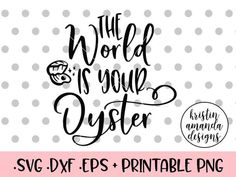The World is Your Oyster SVG DXF EPS PNG Cut File • Cricut • Silhouette This listing is for a .SVG DXF EPS and PNG cutting file.  -This listing is for an Instant Download. The file will be emailed to you andbecome instantly ready for download once your payment has been confirmed. - Due to the nature of the digital fileno refunds will be given. However,I am more than happy to assist you with any questions or issues. -No sharing or distributing of the file allowed. You may use this file…