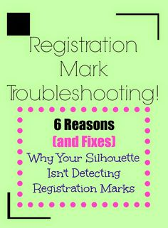 Problems Detecting Registration Marks on Silhouette...and How to Fix It! #Silhouette #Silhouetteideas #silhouetteprojects #silhouettecameo #silhouettetutorials