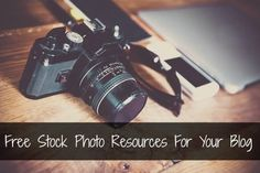 Free Stock Photo Resources For Your Blog