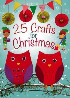 A craft for every day of Advent, or just to keep children entertained in the run up to Christmas Young crafters can make decorations, their own Christmas cards, and a variety of gift boxes and trimmin
