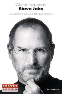 Walter Isaacson: Steve Jobs. C. Bertelsmann Verlag