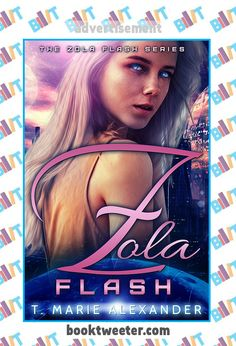 "See the Tweet Splash for ""Zola Flash"" by T. Marie Alexander on BookTweeter #bktwtr"