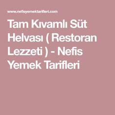 Tam Kıvamlı Süt Helvası ( Restoran Lezzeti ) - Nefis Yemek Tarifleri Turkish Recipes, Deserts, Food And Drink, Homemade, Chef Recipes, Cooking, Home Made, Postres, Dessert