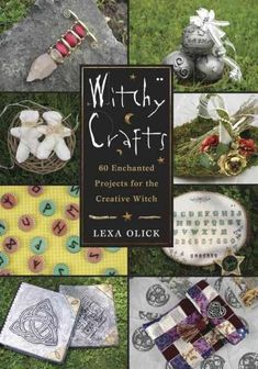 Witchy Crafts: 60 Enchanted Projects for the Creative Witch: Witchy Crafts