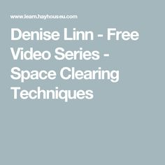 Denise Linn - Free Video Series - Space Clearing Techniques
