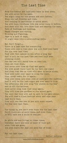 The Last Time Poem. Grab some tissues. Great Quotes, Quotes To Live By, Me Quotes, Inspirational Quotes, Gentle Parenting, Parenting Quotes, Parenting Tips, The Last Time Poem, Poems Beautiful
