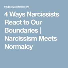4 Ways Narcissists React to Our Boundaries | Narcissism Meets Normalcy