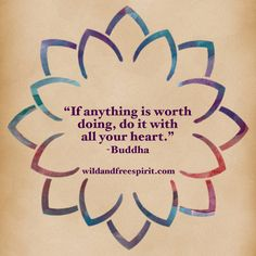 That Buddha, what a wise guy. Anything and everything we do is an investment of our time and energy—an investment of our SELF. To invest in yourself with all your heart, follow me at wildandfreespirit.com. #buddha #worthit #self #invest #time #energy #passion #purpose #potential #soulonfire #soul #wildandfree #wild #free #freespirit #freedom #mind #body #spirit #life #lifecoach #lifegoals #inspiration #inspirationalquotes