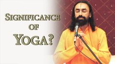 Significance of Yoga - Swami Mukundananda - Dallas Yoga Fest 2016 Excerpts