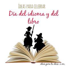 Celebra el día del libro y del idioma: Lectura y actividades.