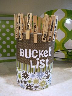 as a gift: write things you want to do with someone on clothespins. they throw clothespins in the bucket once completed