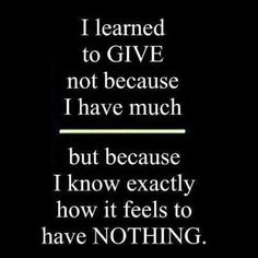 I learned to give...