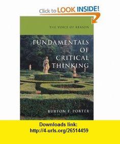 The Voice of Reason Fundamentals of Critical Thinking (9780195141221) Burton F. Porter , ISBN-10: 0195141229  , ISBN-13: 978-0195141221 ,  , tutorials , pdf , ebook , torrent , downloads , rapidshare , filesonic , hotfile , megaupload , fileserve