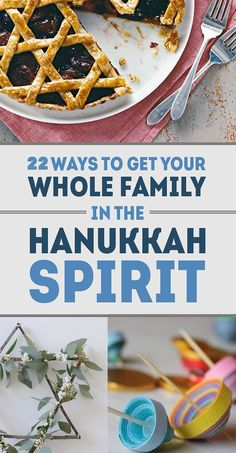 22 Ways To Get Your Whole Family In The Hanukkah Spirit