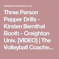 Three Person Pepper Drills - Kirsten Bernthal Booth - Creighton Univ. [VIDEO] | The Volleyball Coaches Insider