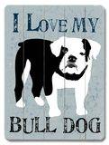 I Love My Bull Dog