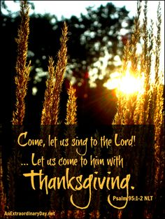 """Come, let us sing to the Lord"" ...AnExtraordinaryDay.net 