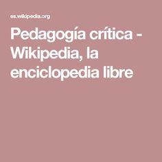 Pedagogía crítica - Wikipedia, la enciclopedia libre