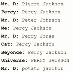 'Kay, he can call Percy Peter Johnson... UNTIL Beyoncé says he's Percy Jackson