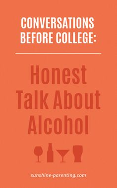 Conversations Before College: Honest Talk about Alcohol
