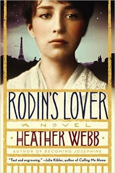 24 historical fiction reads you probably haven't read, but should, including Rodin's Lover by Heather Webb.