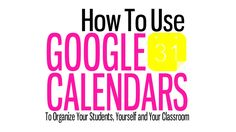 Useful tips for using Google Calendar in your classroom.