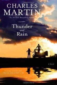 Thunder and Rain  A Novel, 978-1455503971, Charles Martin, Center Street; Reprint edition