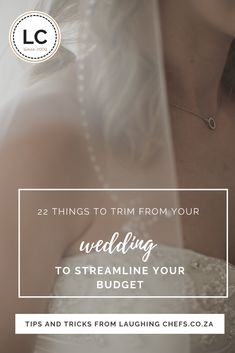 Every girl (and boys – they are not excluded) dreams of her big day. She wants everything to be perfect, from the dress right down to the serviette rings. And that costs money. If you do not have a lot to go around to start with, here are 22 things you can leave off to stretch your budget further #weddings #weddingplanning #laughingchefs #southafricanweddings