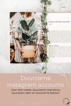 Klein Bedrijfje | Duurzaam leven, the eco-lifestyle, bewuster worden. Het is soms best een uitdaging, maar gelukkig hoef je deze niet alleen aan te gaan! Online zijn er inmiddels namelijk heel wat inspirerende bronnen te vinden om jou op weg te helpen naar een 'more sustainable life'. Zelf haal ik veel inspiratie uit Instagram en daarom zet ik met liefde mijn favoriete, duurzame Instagram accounts voor je op een rijtje. Waarvan de meeste ook nog eens uit Nederland komen 😉.