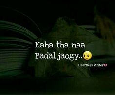 kaha b tha. k ap khud kitna badal gain hain? Hurt Quotes, Best Love Quotes, Strong Quotes, Sad Quotes, Life Quotes, Fight Quotes, Motivational Quotes, Inspirational Quotes, Poetry Quotes