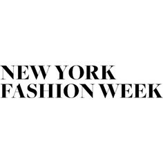 New York Fashion Week ❤ liked on Polyvore featuring text, words, quotes, backgrounds, nyfw, fillers, editorial, new york fashion week, phrase and saying