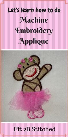 Have you ever wondered if applique can be done on an embroidery machine. Well, not only can it, but we show you step-by-step how to create this monkey in a tutu. Used Embroidery Machines, Machine Embroidery Applique, Embroidery Monogram, Learn Embroidery, Applique Tutorial, Brother Embroidery, Quilt Tutorials, Sewing Techniques, Applique Designs