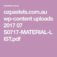 ozpastels.com.au wp-content uploads 2017 07 S0717-MATERIAL-LIST.pdf