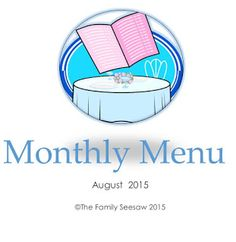 The Family Seesaw: Monthly Menu - August 2015