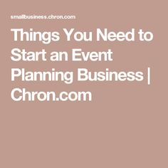 Things You Need to Start an Event Planning Business   Chron.com
