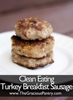 Clean Eating Recipes | Clean Eating Turkey Sausage Breakfast Patties